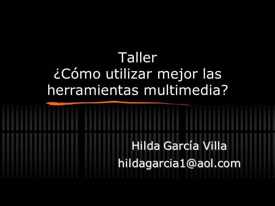 Taller ¿Cómo utilizar mejor las herramientas multimedia