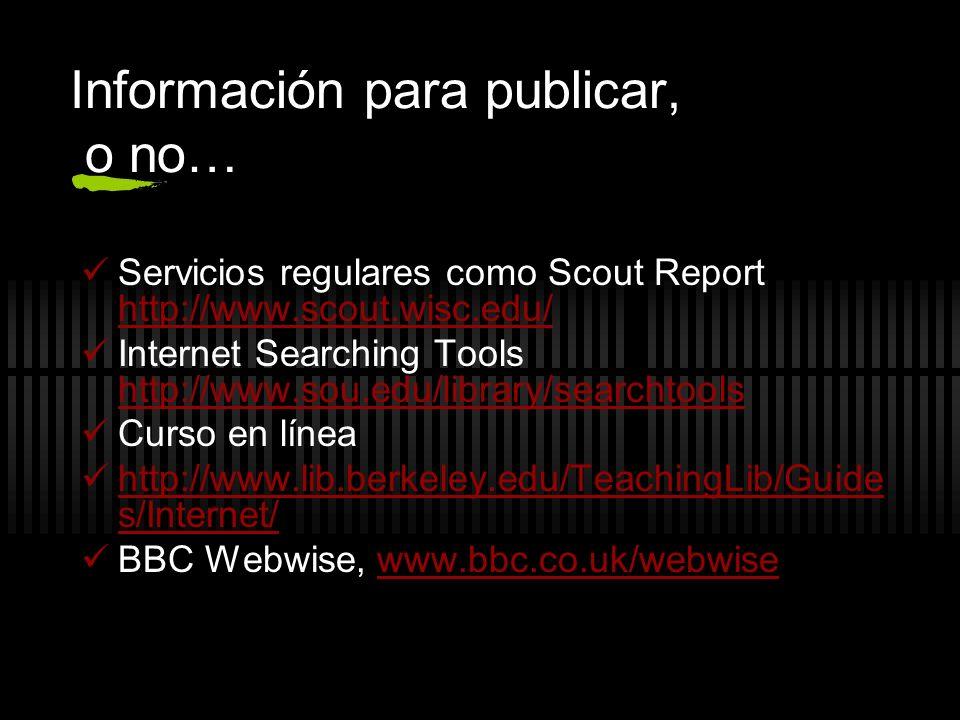 Información para publicar, o no…