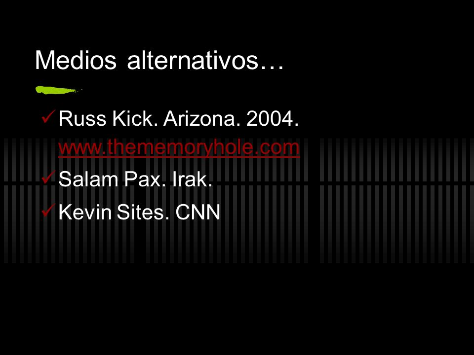 Medios alternativos… Russ Kick. Arizona. 2004. www.thememoryhole.com