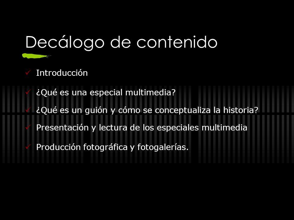 Decálogo de contenido Introducción ¿Qué es una especial multimedia