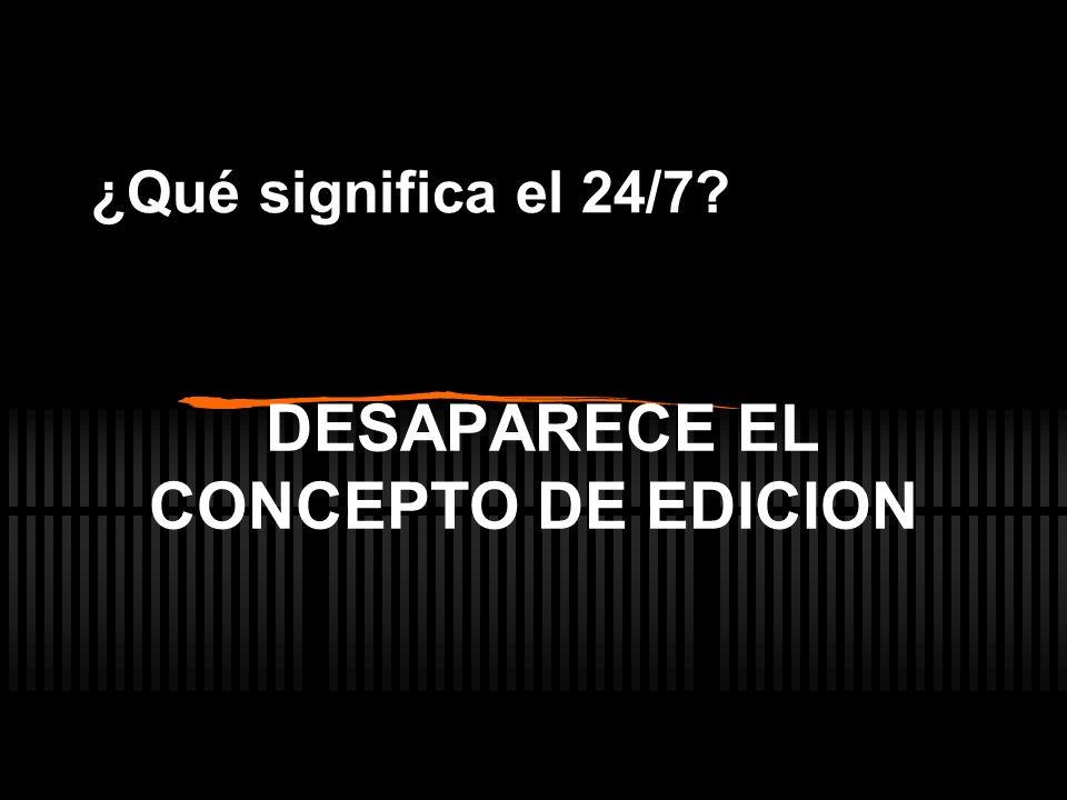 DESAPARECE EL CONCEPTO DE EDICION