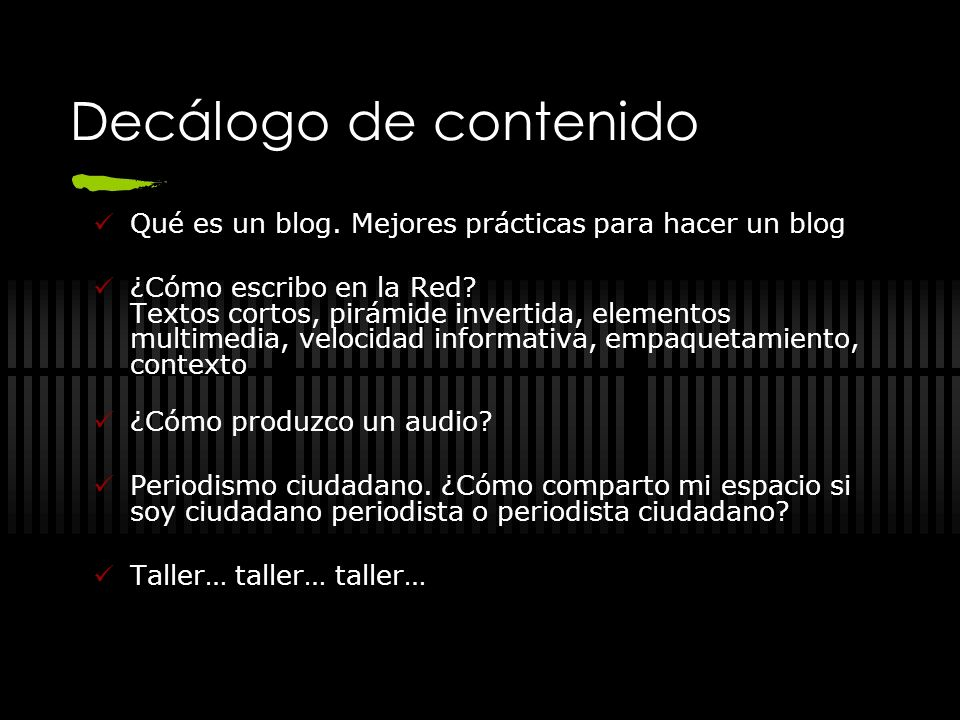 Decálogo de contenido Qué es un blog. Mejores prácticas para hacer un blog.