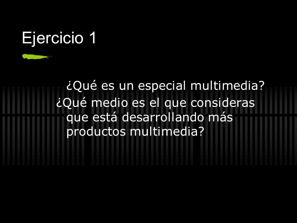 Ejercicio 1 ¿Qué es un especial multimedia.