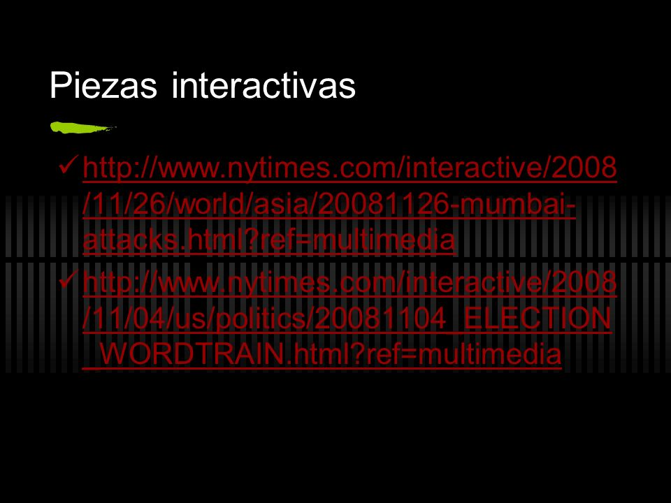 Piezas interactivas http://www.nytimes.com/interactive/2008/11/26/world/asia/20081126-mumbai-attacks.html ref=multimedia.