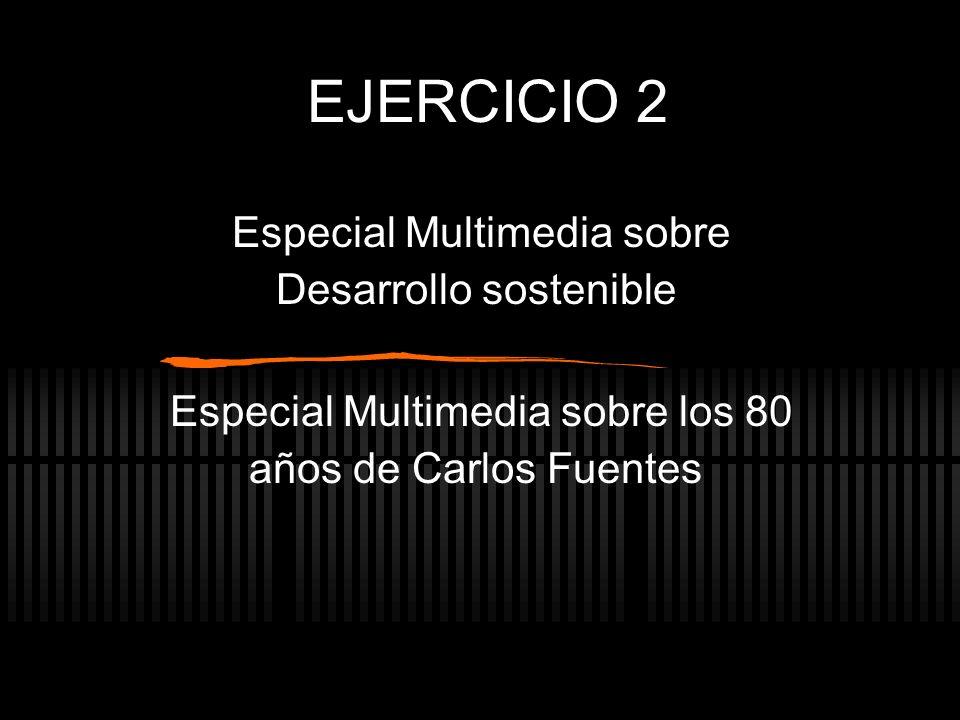 EJERCICIO 2 Especial Multimedia sobre Desarrollo sostenible