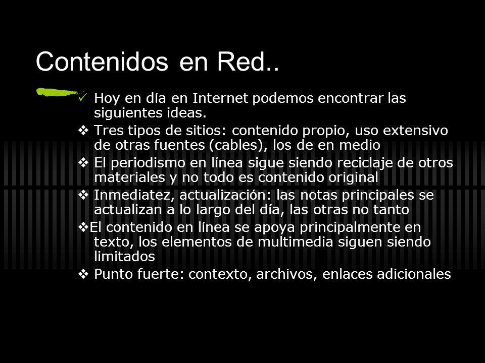 Contenidos en Red.. Hoy en día en Internet podemos encontrar las siguientes ideas.