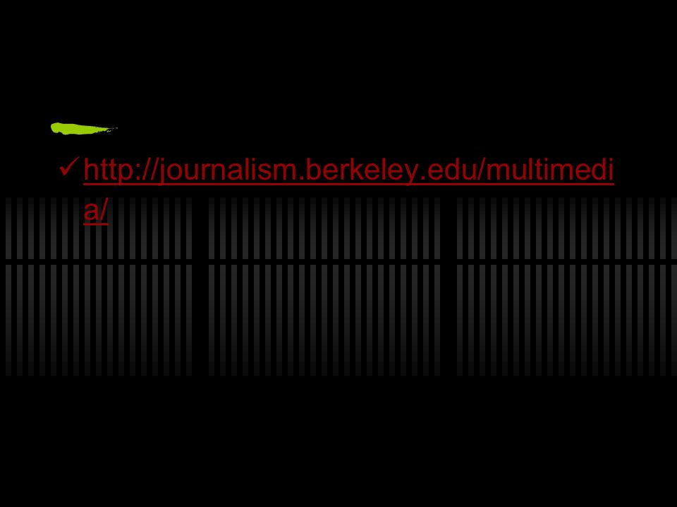 http://journalism.berkeley.edu/multimedia/