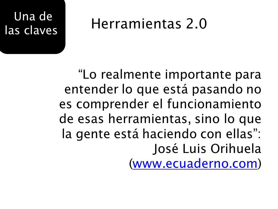 Una de las claves Herramientas 2.0.