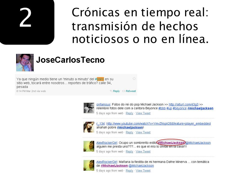 2 Crónicas en tiempo real: transmisión de hechos noticiosos o no en línea.