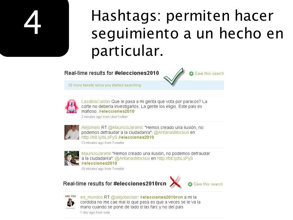 4 Hashtags: permiten hacer seguimiento a un hecho en particular.
