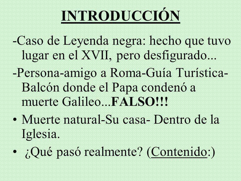INTRODUCCIÓN-Caso de Leyenda negra: hecho que tuvo lugar en el XVII, pero desfigurado...