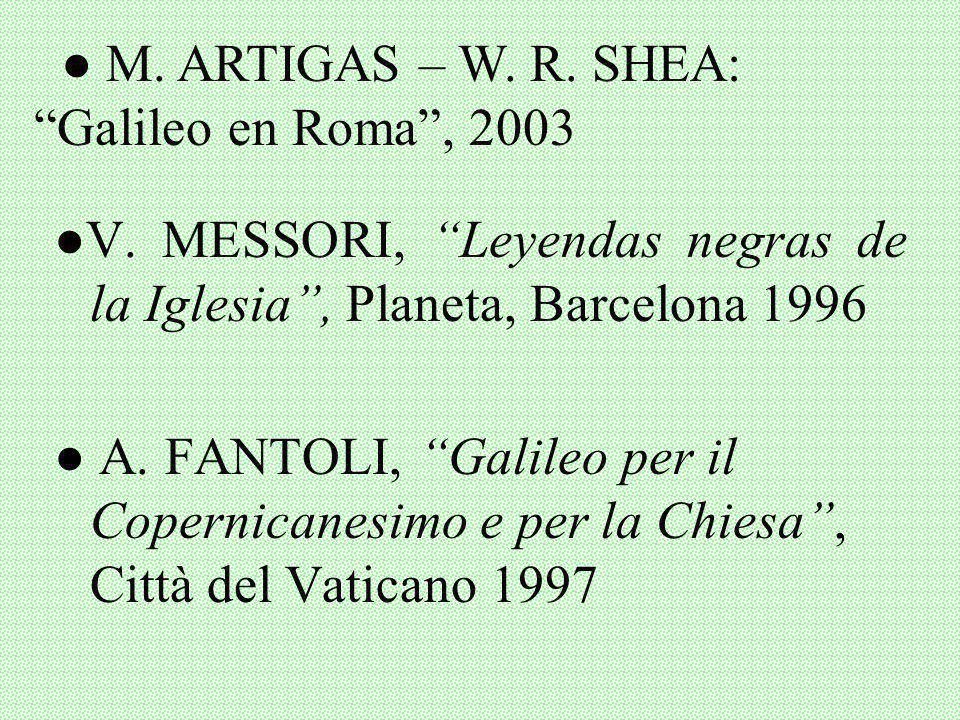 ● M. ARTIGAS – W. R. SHEA: Galileo en Roma , 2003