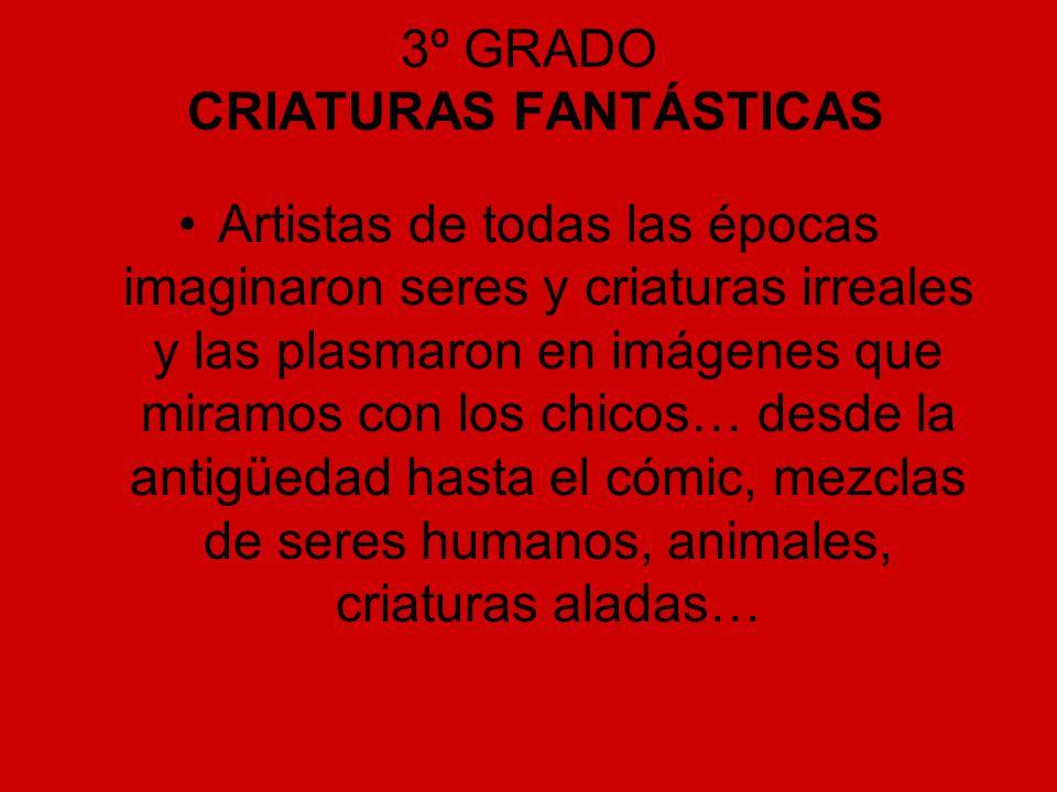 3º GRADO CRIATURAS FANTÁSTICAS