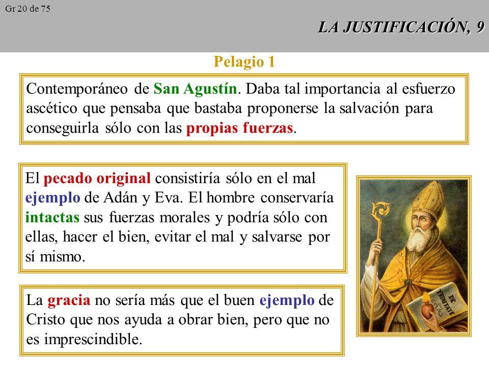 Contemporáneo de San Agustín. Daba tal importancia al esfuerzo