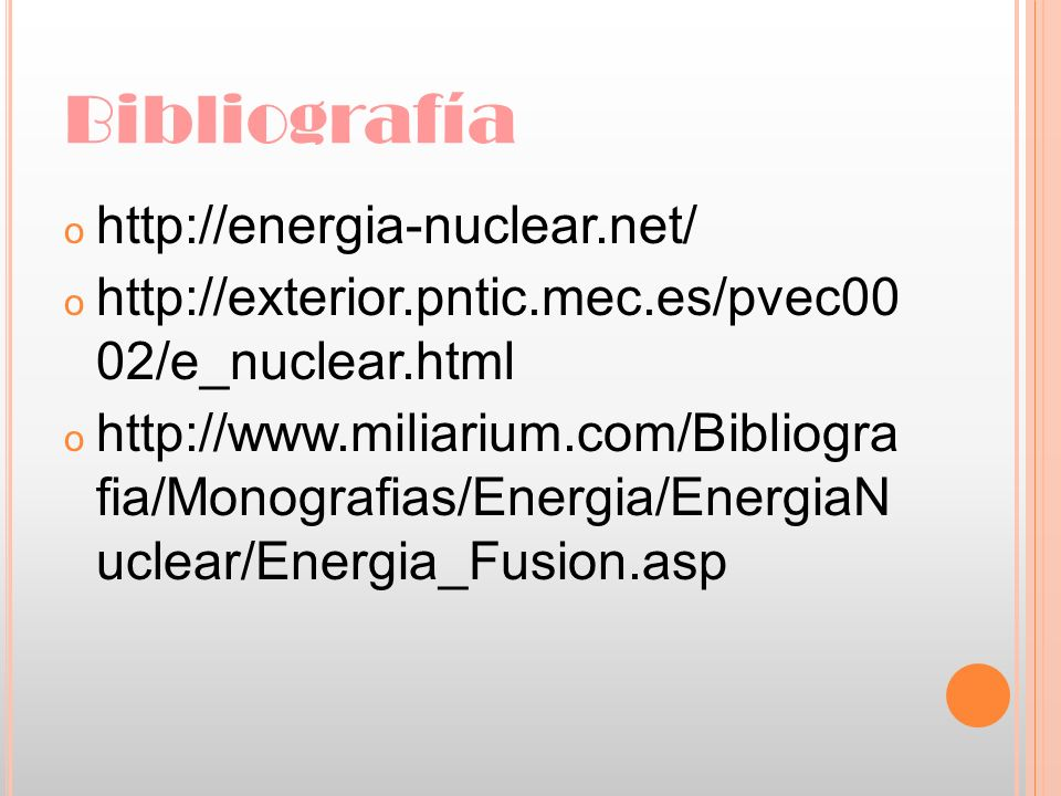 Bibliografía http://energia-nuclear.net/