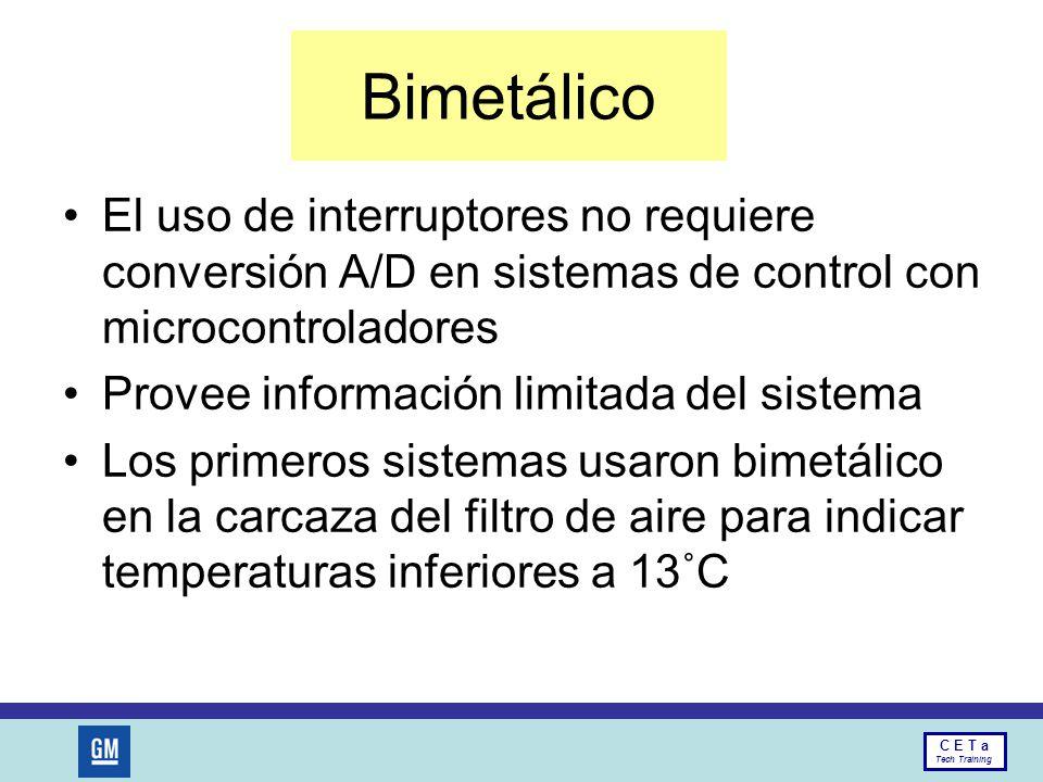 Bimetálico El uso de interruptores no requiere conversión A/D en sistemas de control con microcontroladores.