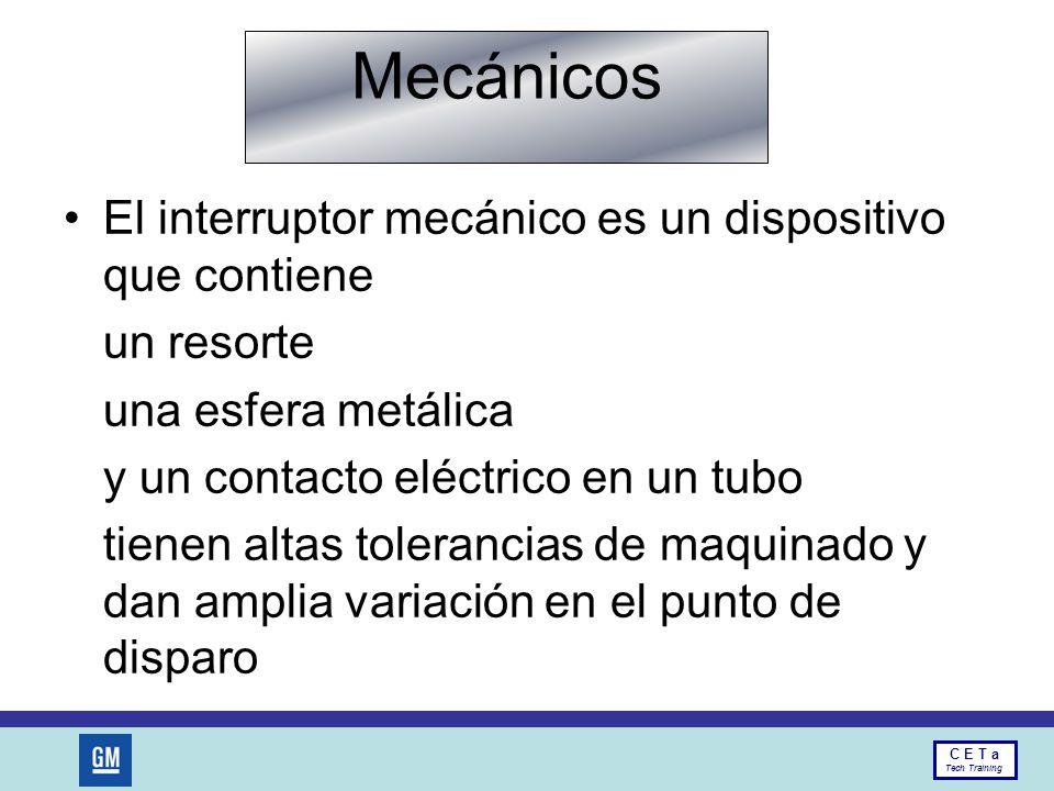 Mecánicos El interruptor mecánico es un dispositivo que contiene