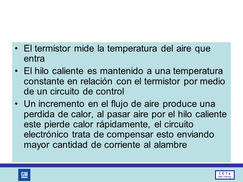 El termistor mide la temperatura del aire que entra