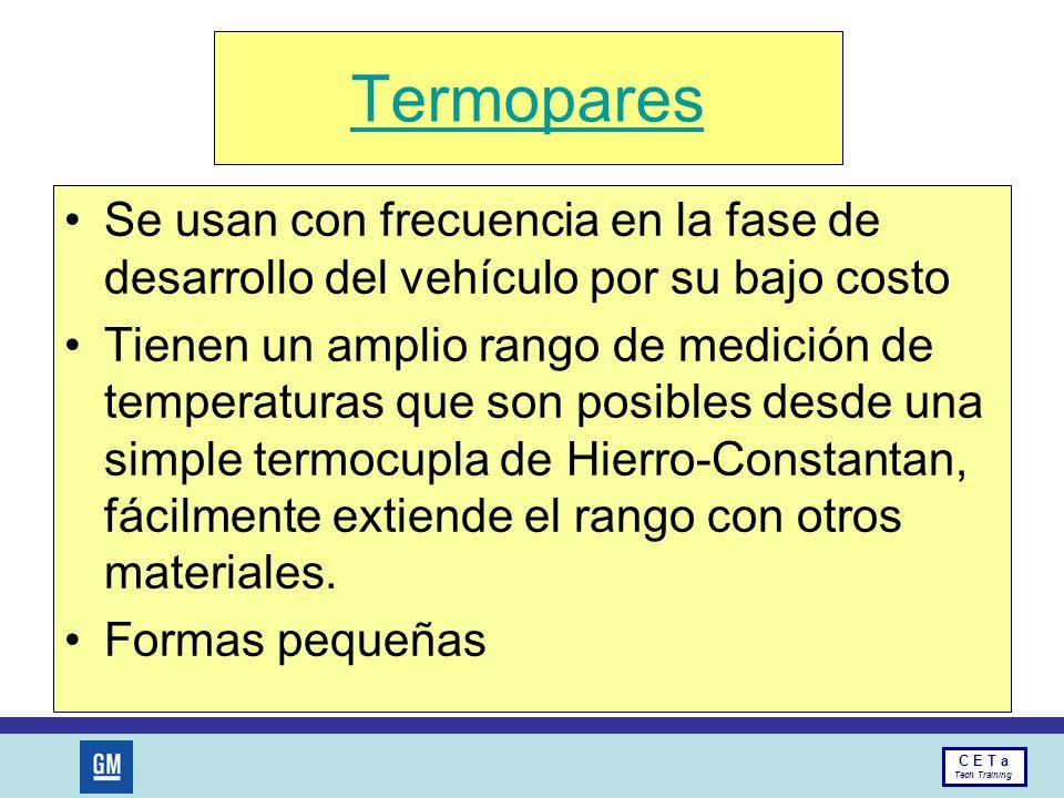 Termopares Se usan con frecuencia en la fase de desarrollo del vehículo por su bajo costo.