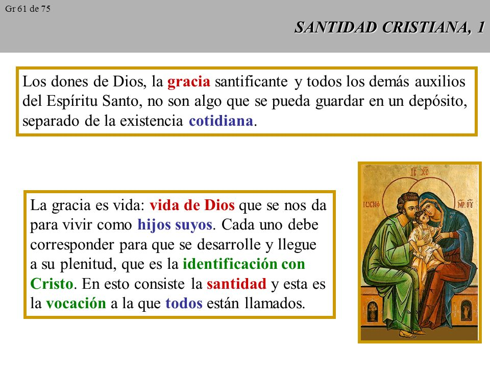 Los dones de Dios, la gracia santificante y todos los demás auxilios