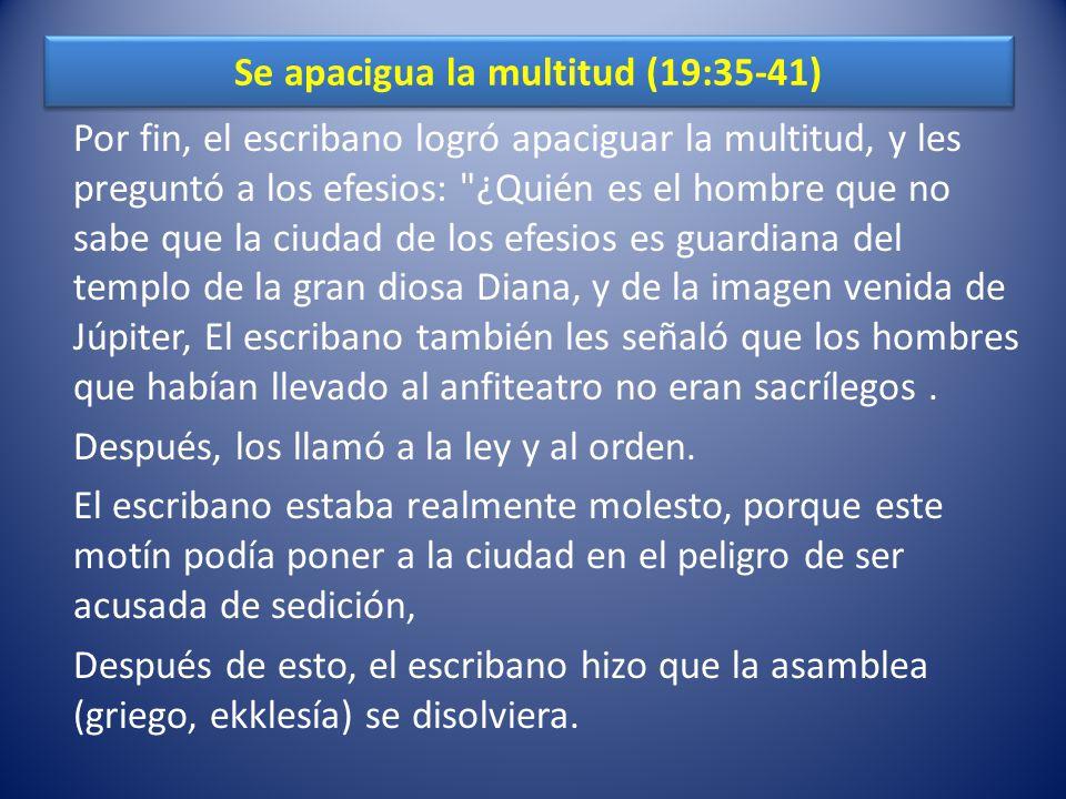 Se apacigua la multitud (19:35-41)