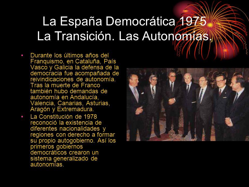 La España Democrática 1975 La Transición. Las Autonomías.