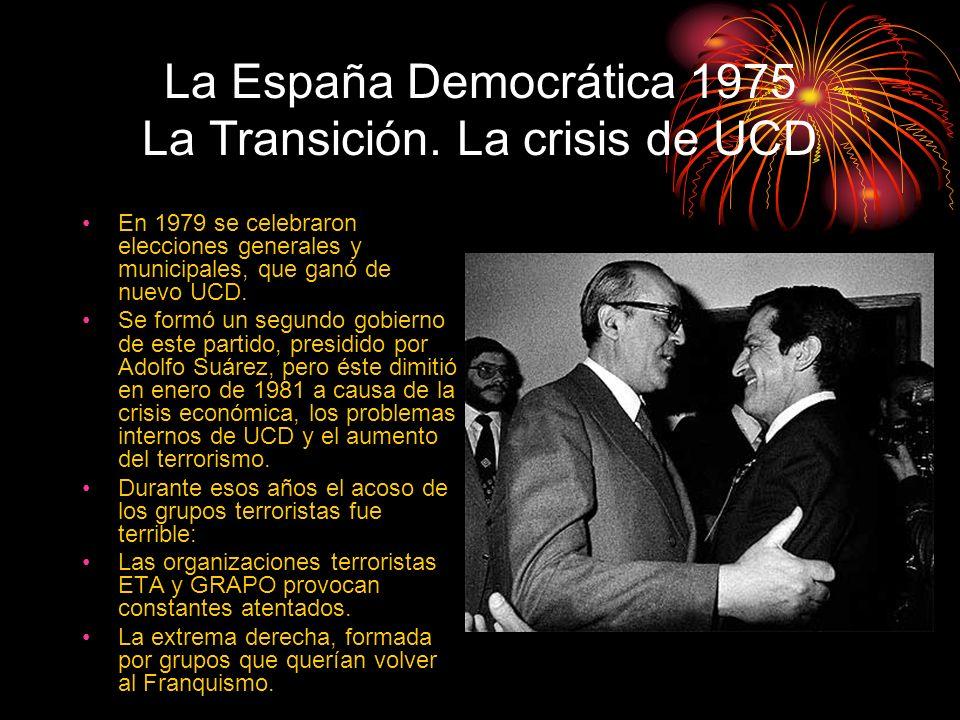 La España Democrática 1975 La Transición. La crisis de UCD