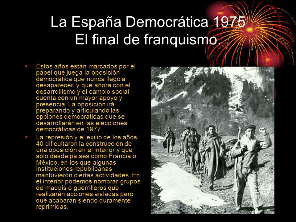 La España Democrática 1975 El final de franquismo.