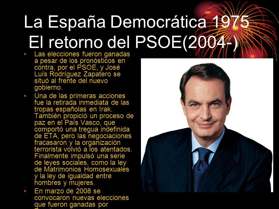 La España Democrática 1975 El retorno del PSOE(2004-)