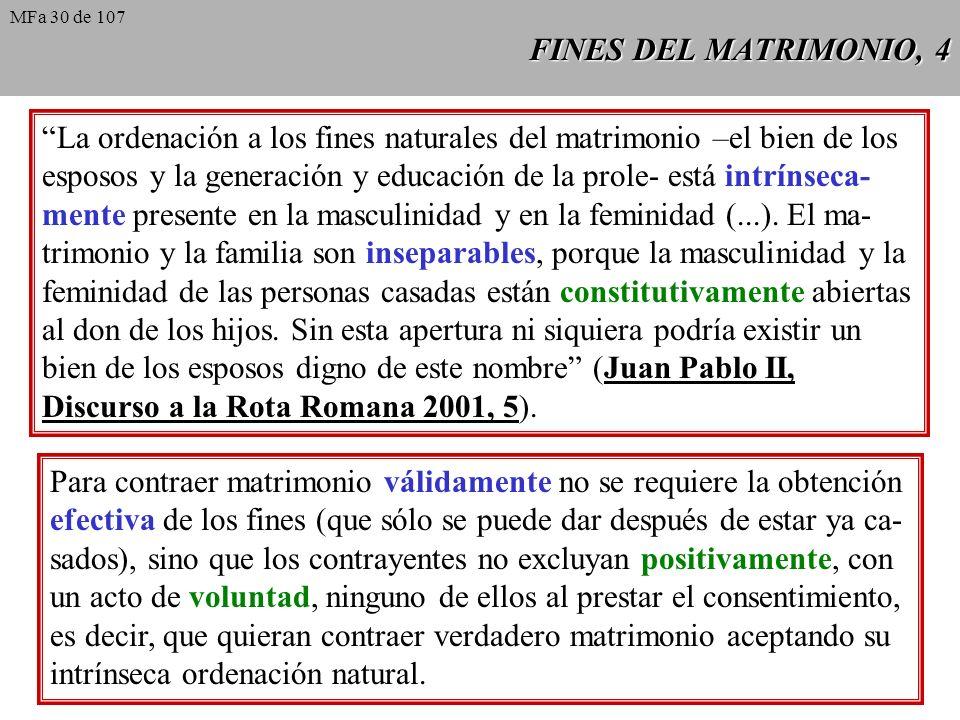 La ordenación a los fines naturales del matrimonio –el bien de los