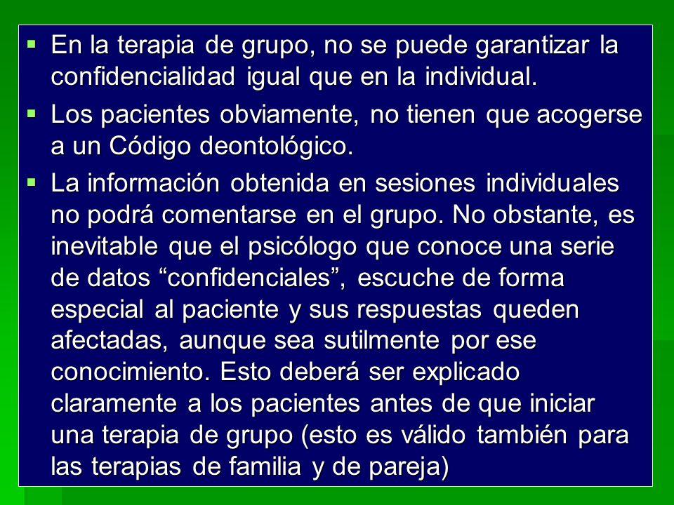 En la terapia de grupo, no se puede garantizar la confidencialidad igual que en la individual.