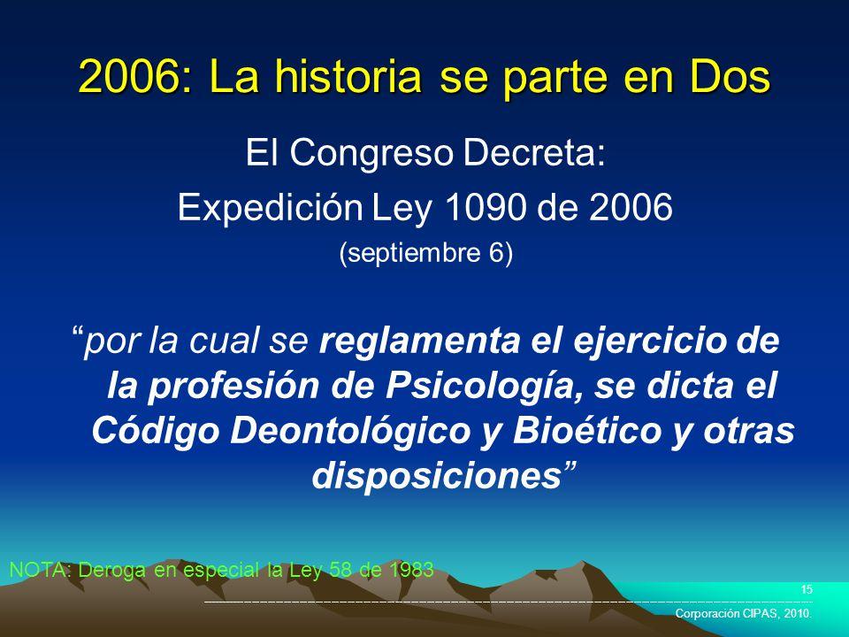 2006: La historia se parte en Dos
