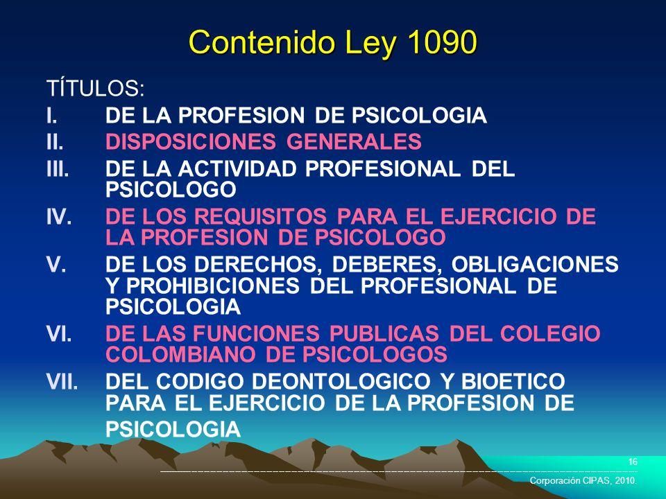 Contenido Ley 1090 TÍTULOS: DE LA PROFESION DE PSICOLOGIA