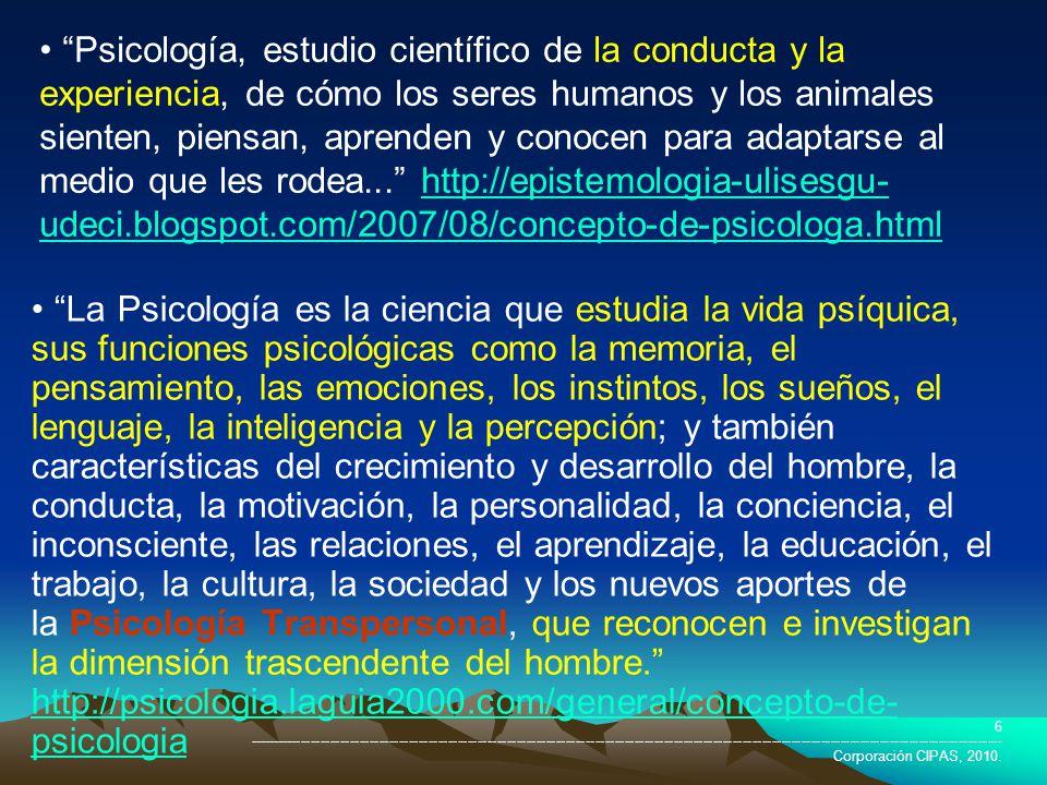 Psicología, estudio científico de la conducta y la experiencia, de cómo los seres humanos y los animales sienten, piensan, aprenden y conocen para adaptarse al medio que les rodea... http://epistemologia-ulisesgu-udeci.blogspot.com/2007/08/concepto-de-psicologa.html