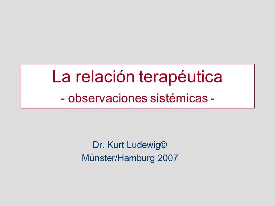 La relación terapéutica - observaciones sistémicas -