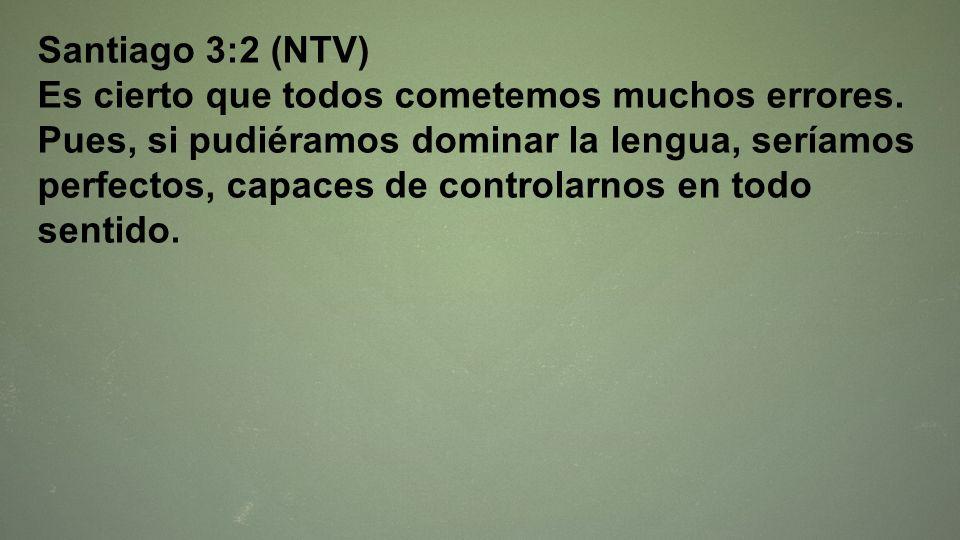 Santiago 3:2 (NTV)