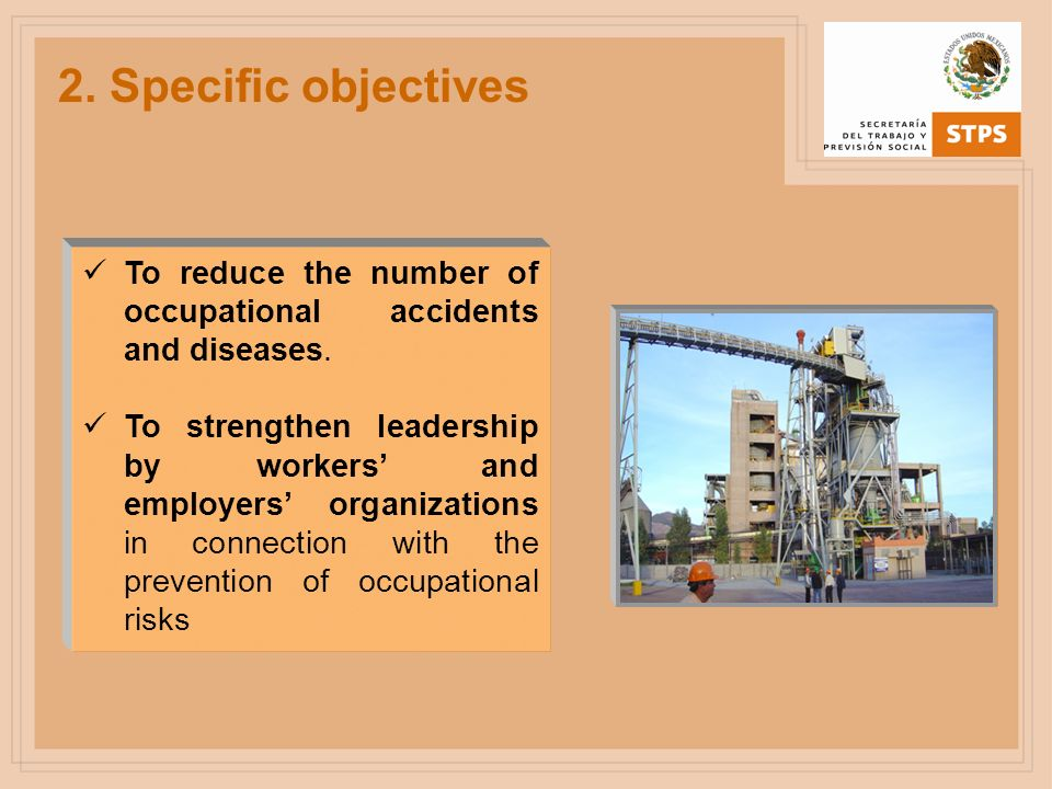 2. Specific objectives To reduce the number of occupational accidents and diseases.