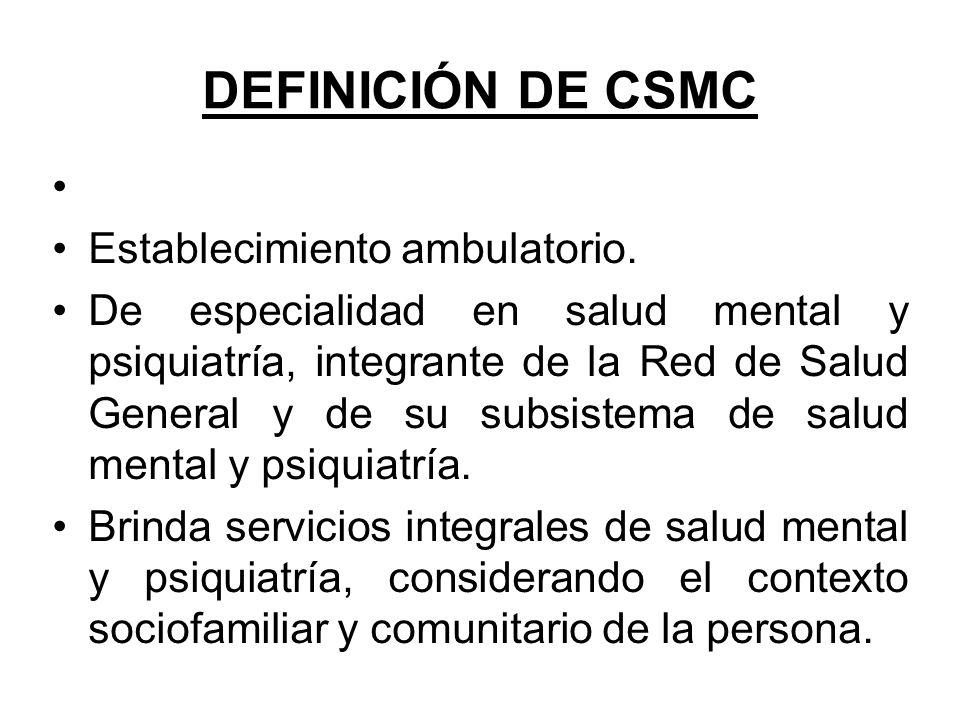 DEFINICIÓN DE CSMC Establecimiento ambulatorio.