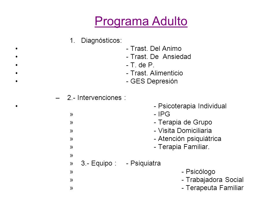 Programa Adulto Diagnósticos: - Trast. Del Animo - Trast. De Ansiedad