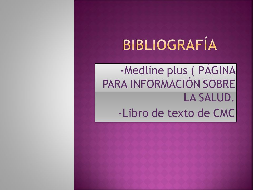 Bibliografía -Medline plus ( PÁGINA PARA INFORMACIÓN SOBRE LA SALUD.