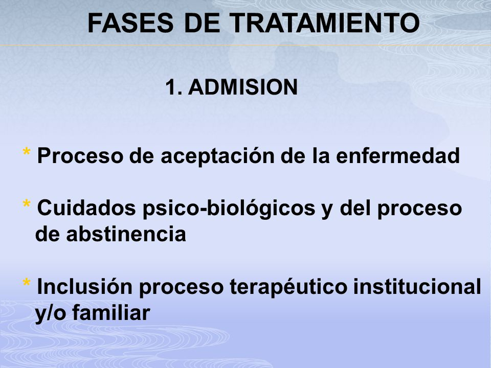 FASES DE TRATAMIENTO 1. ADMISION