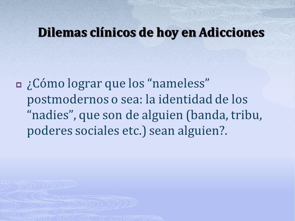 Dilemas clínicos de hoy en Adicciones