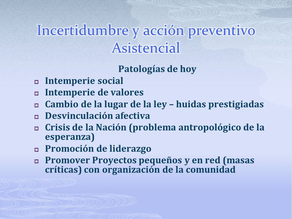 Incertidumbre y acción preventivo Asistencial