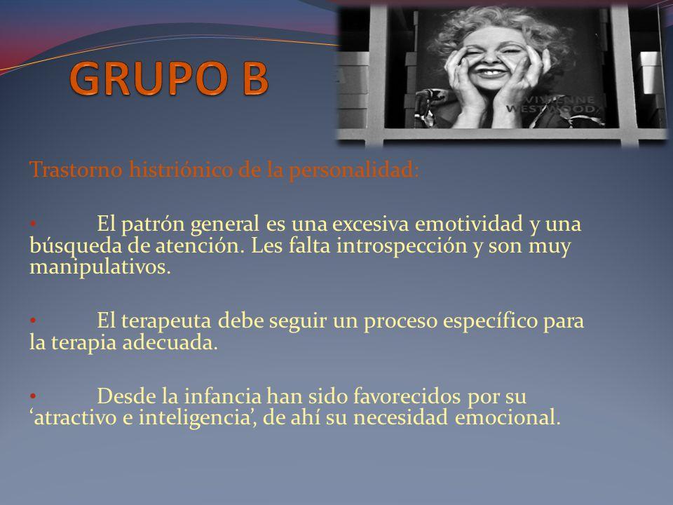 GRUPO B Trastorno histriónico de la personalidad: