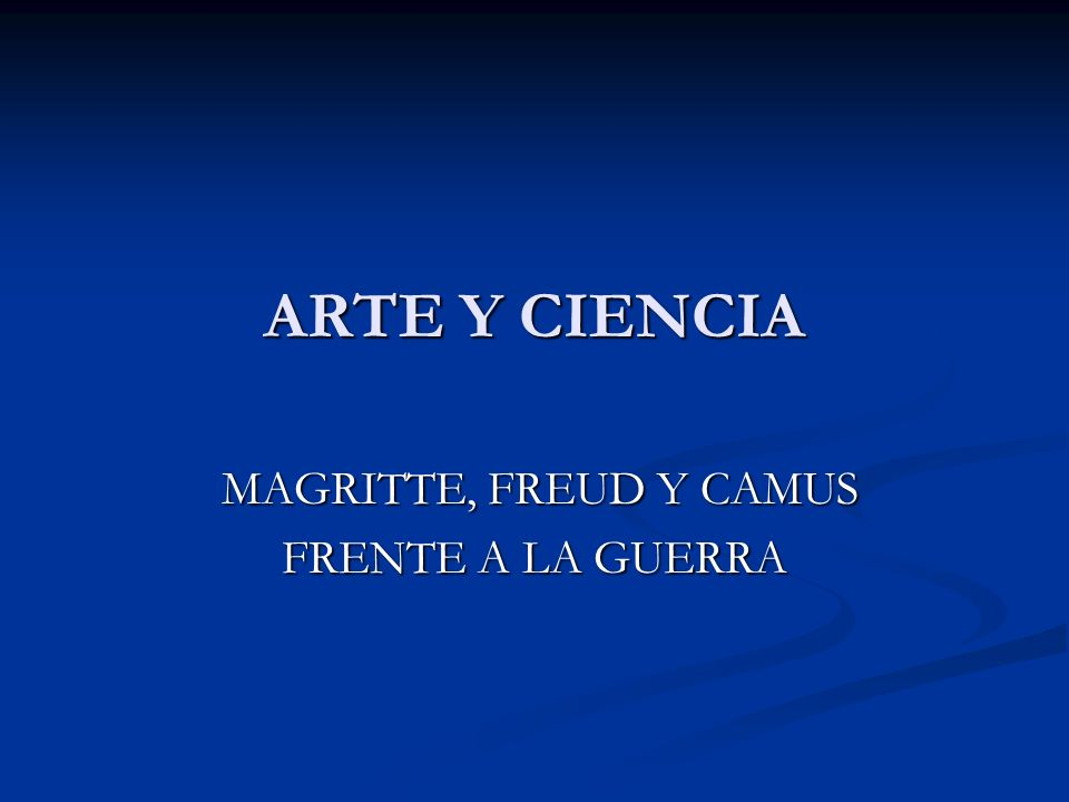MAGRITTE, FREUD Y CAMUS FRENTE A LA GUERRA
