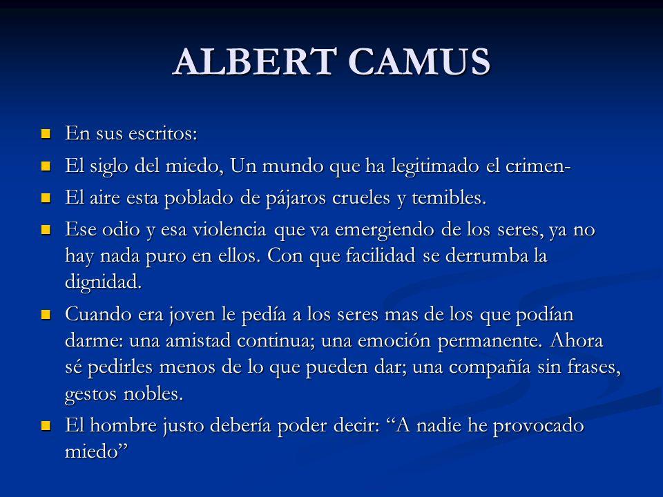 ALBERT CAMUS En sus escritos: