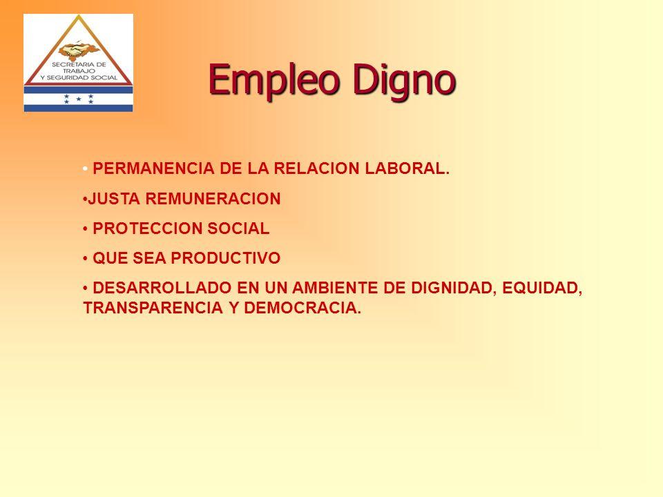 Empleo Digno PERMANENCIA DE LA RELACION LABORAL. JUSTA REMUNERACION
