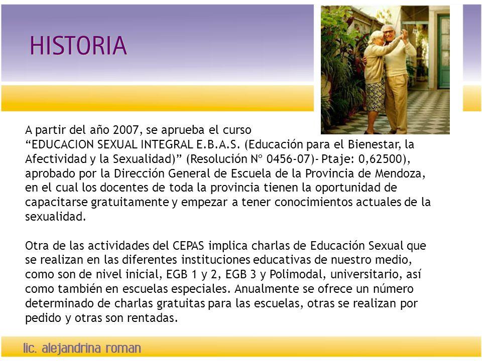 HISTORIA A partir del año 2007, se aprueba el curso