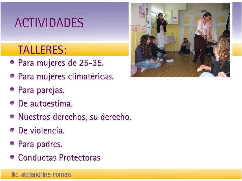 ACTIVIDADES TALLERES: Para mujeres de 25-35.
