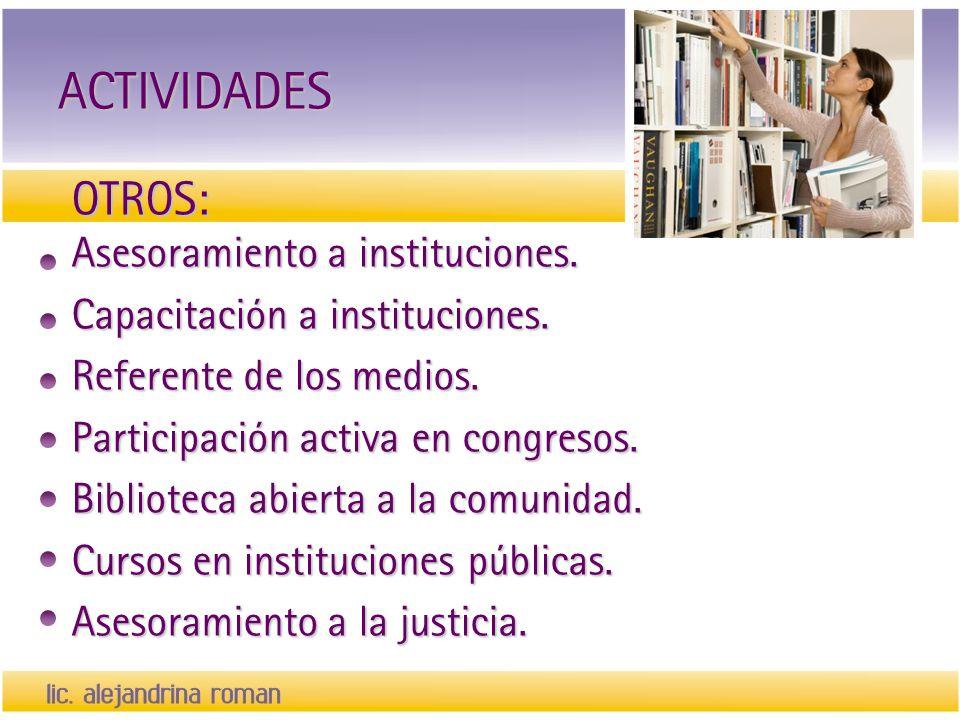 ACTIVIDADES OTROS: Asesoramiento a instituciones.